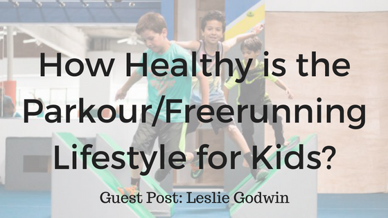 How Healthy is the Parkour:Freerunning Lifestyle for Kids?